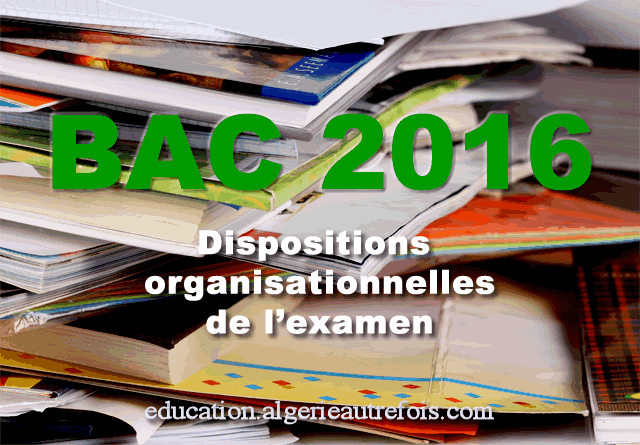 BAC-2016 dispositions organisationnelles